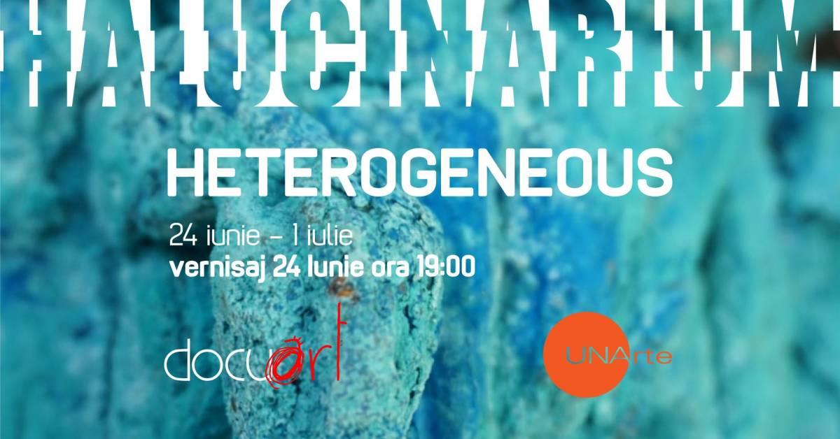 Expoziție HETEROGENEOUS la Halucinarium, București