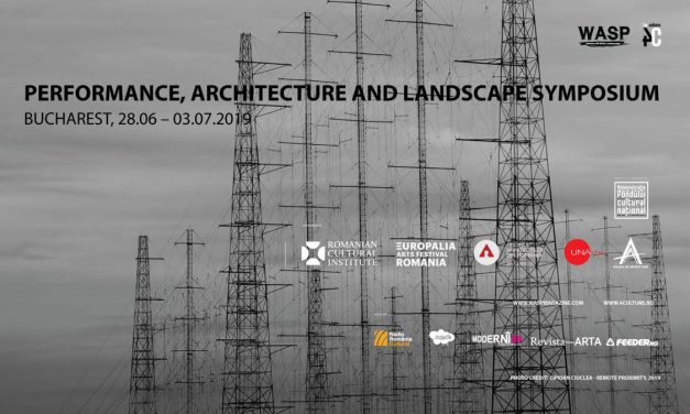 "Simpozionul ""Performance, architecture and landscape"" la WASP – Working Art Space and Production, București"