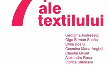 """Expoziția """"7 ipostaze ale textilului"""" @ galeria Cuhnie, Centrul Cultural """"Palatele Brâncovenești de la Porțile Bucureștiului"""""""