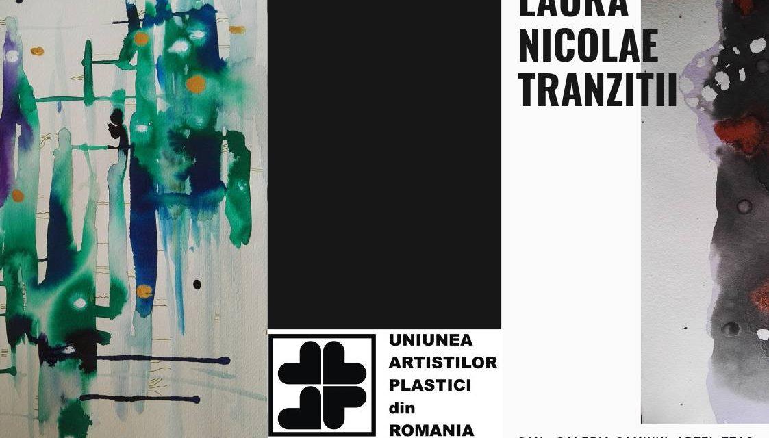 """Expoziție Laura Nicolae """"Tranziții"""" @ Galeria Căminul Artei, București"""