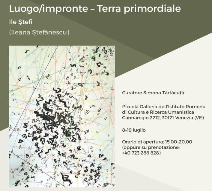 Expoziţia de artă contemporană «Loc/Amprentă – Pământ primordial» a artistei Ileana Ştefănescu (Ile Ştefi) @ Mica Galerie a Institutului Român de Cultură şi Cercetare Umanistică de la Veneţia