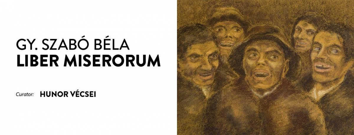 "Expoziție Gy. Szabó Béla ""Liber miserorum"" @ Galeria Quadro, Cluj"