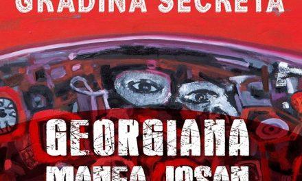 """""""GRĂDINA SECRETĂ""""- Georgiana Manea Josan @ Mogosoaia"""