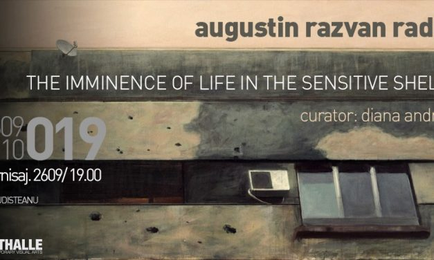 "Expoziţie Augustin Radu Razvan ""The imminence of life in the sensitive shell"" @ Arthalle Gallery, București"
