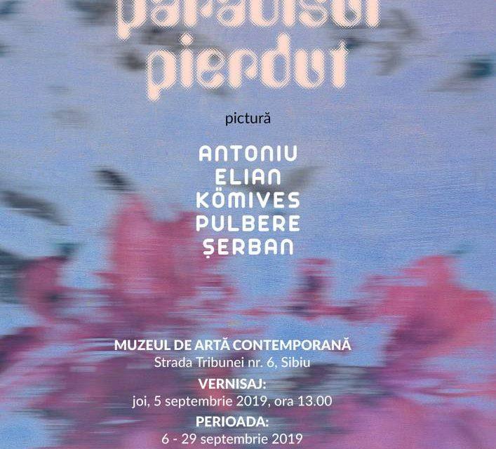 """Expoziție """"Paradisul pierdut"""" @ Muzeul de Artă Contemporană – Muzeul Brukenthal, Sibiu"""