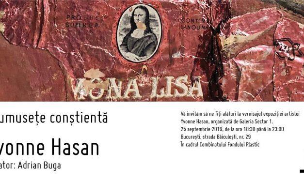 """Expoziție Yvonne Hasan """"Frumusețe conștientă"""" @ Galeria Sector 1, București"""