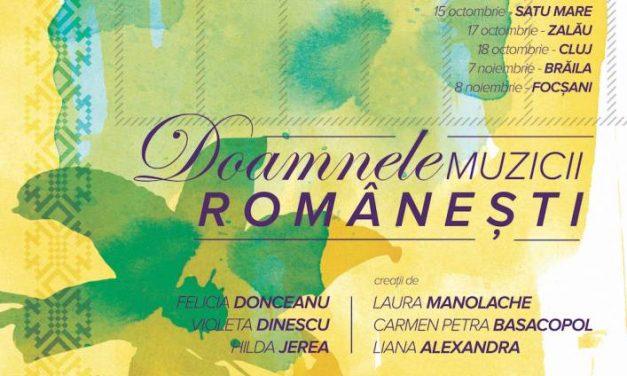 """""""DOAMNELE MUZICII ROMÂNEȘTI"""" proiect cultural dedicat creației muzicale feminine românești"""