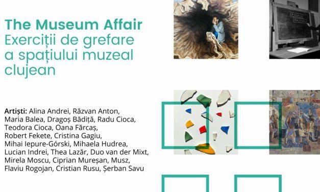 """Expoziția""""The Museum Affair. Exerciții de grefare a spațiului muzeal clujean"""""""
