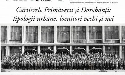 Arhitectură și viață privată: locuitori vechi și noi în cartierele Primăverii și Dorobanți
