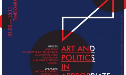 Deschiderea proiectului cultural WE TRANSFER: Art and Politics in Appropriate Hands @ Casa Artelor din Timișoara
