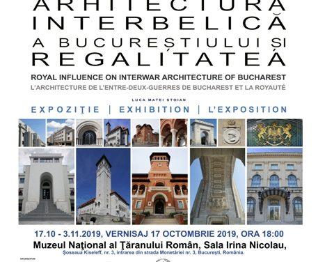 """Expoziţie """"Arhitectura Interbelică a Bucureştiului și Regalitatea"""" @ Muzeul Naţional al Ţăranului Român"""