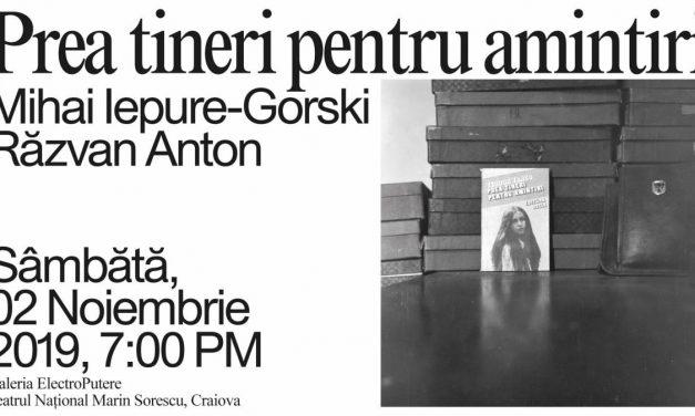 """Expoziție Mihai Iepure-Gorski, Răzvan Anton """"Prea tineri pentru amintiri"""" @ Galeria ElectroPutere, Craiova"""