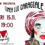 """Expoziție Paul Hitter """"Lumea lui Caragiale"""" @ Centrul Internațional Casa Caragiale, București"""