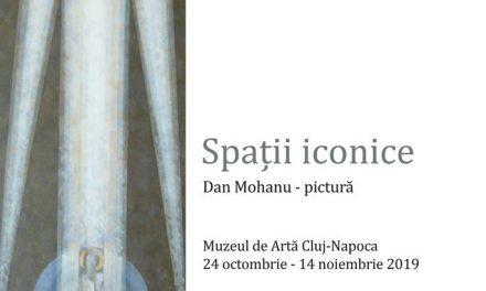 """Expoziție de pictură Dan Mohanu """"Spații iconice"""" Muzeul de Artă Cluj-Napoca"""