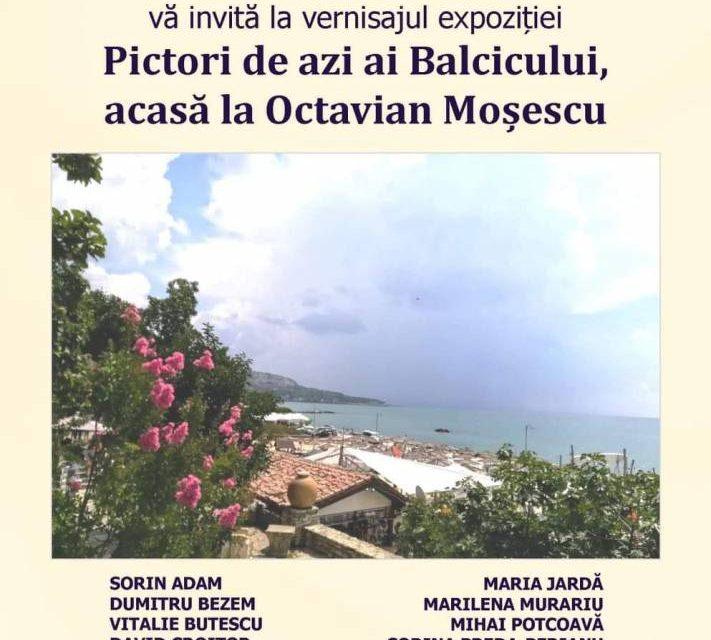 Pictori de azi ai Balcicului, acasă la Octavian Moșescu @ Muzeul Municipal Râmnicu Sărat