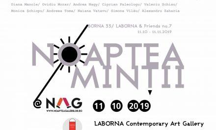 NOAPTEA MINȚII/ BORNA 33@ NAG 2019/ LABORNA & Friends no.7 la Galeria LABORNA, București