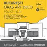 """B:MAD 3.0 """"București – Oraș Art Deco"""" – redescoperire, contextualizare, dezbatere"""