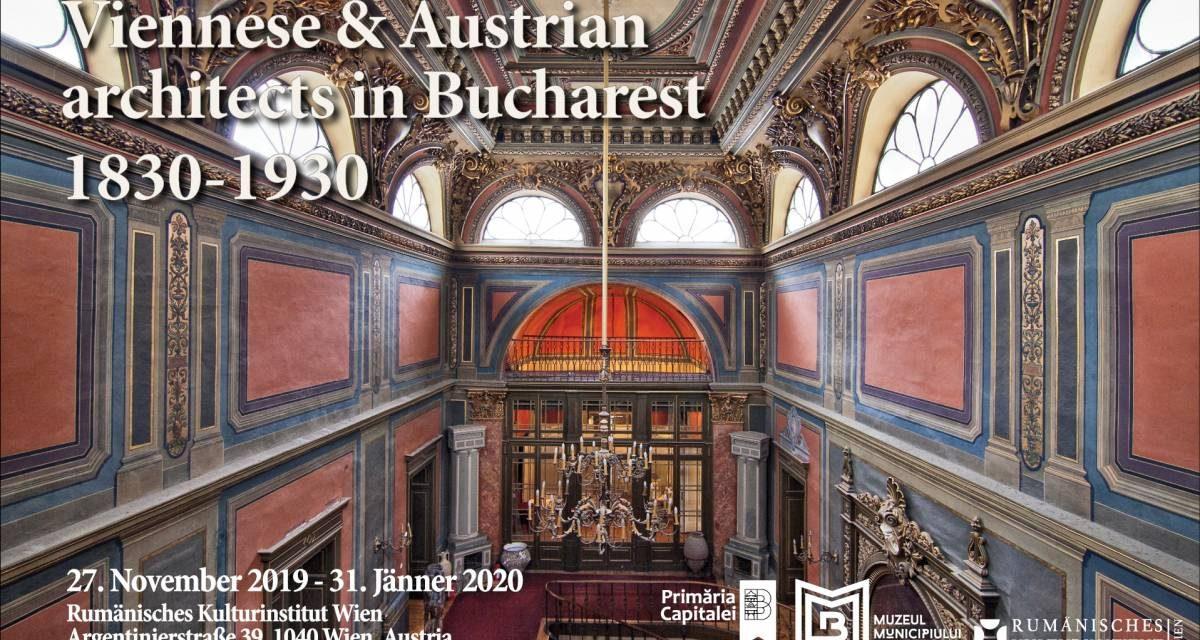 """Expoziţia """"Arhitecţi vienezi & austrieci la Bucureşti (1830-1930)"""" la Galeria ICR Viena"""