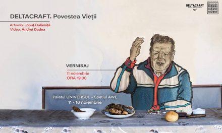 Expoziție DeltaCraft: Povestea Vieții. 11-16 Noiembrie, spațiul AWE, București