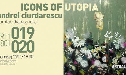 """Expoziție Andrei Ciurdărescu """"Icons of Utopia"""" @ Arthalle Gallery, București"""