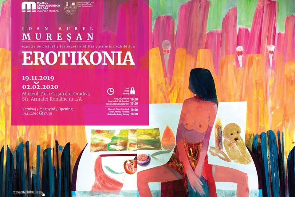 """Expoziție Ioan Aurel Mureşan """"Erotikonia"""" @ Muzeul Ţării Crişurilor, Oradea"""