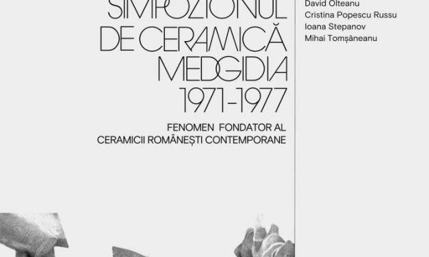 Lansare de carte: PATRIMONIU CULTURAL REVIZITAT. Simpozionul de Ceramică Medgidia (1971-1977) – fenomen fondator al ceramicii românești contemporane @ ARCUB