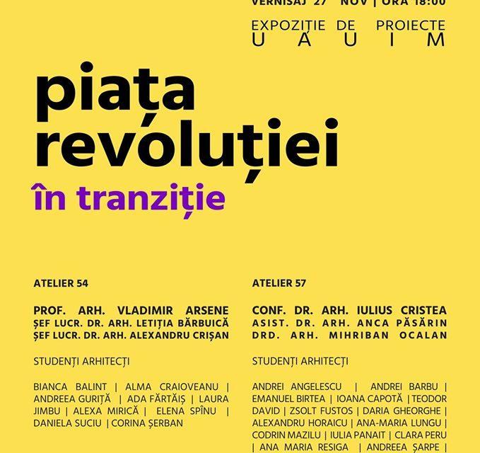 Piața Revoluției – în tranziție   Expoziție de proiecte @ Casa OAR București