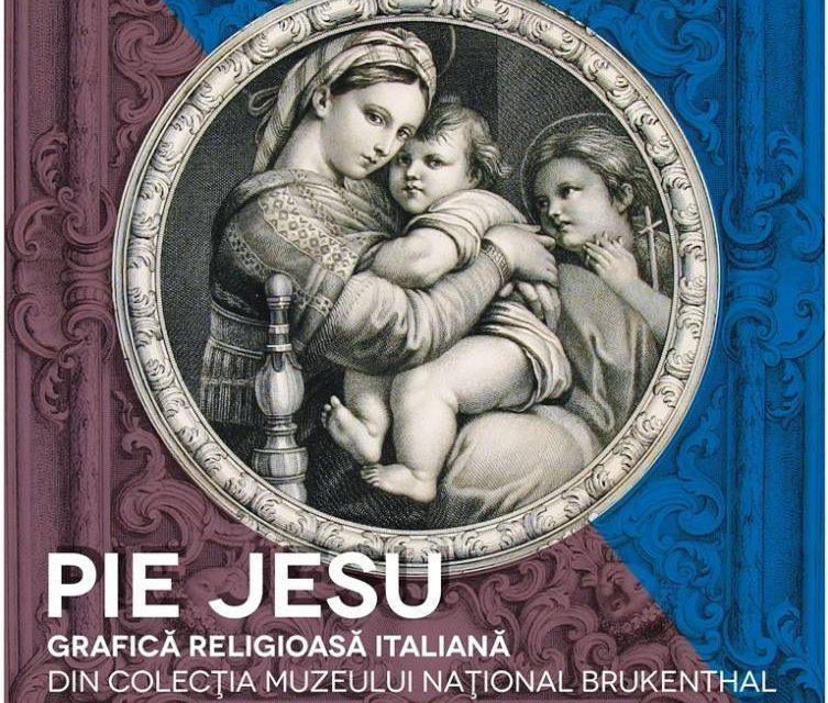 """Expoziția """"Pie Jesu"""" @ Palatul Brukenthal, Cabinetul de Stampe"""