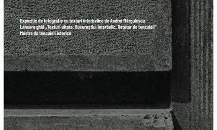 """Expoziție """"Texturi uitate: Bucureștiul interbelic"""" @ Nod makerspace, sala MATER, București"""