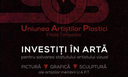 """Eveniment """"Investiți în artă"""" Uniunea Artiștilor Plastici Filiala Timișoara"""