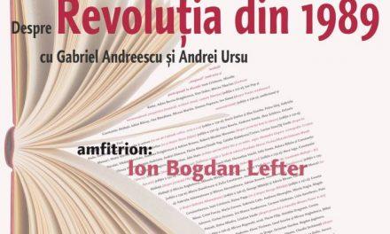 Despre Revoluţia din 1989, cu Gabriel Andreescu şi Andrei Ursu, la Cafeneaua critică!