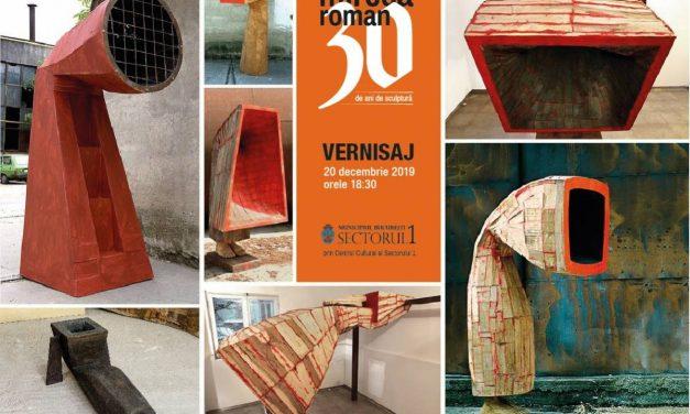 """Expoziție Mircea Roman """"30 de ani de sculptură"""" @ Centrul Cultural al Sectorului 1, București"""