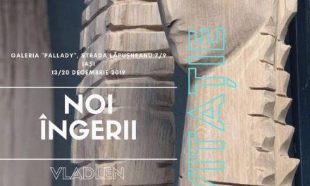 """Expoziție de sculptură și proiecție """"NOI ÎNGERII"""" Vladlen Babcinețchi @ GALERIA DE ARTĂ """"TH. PALLADY, Iași"""