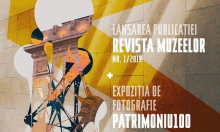 Lansare Revista Muzeelor + Expoziție de fotografie Patrimoniu100