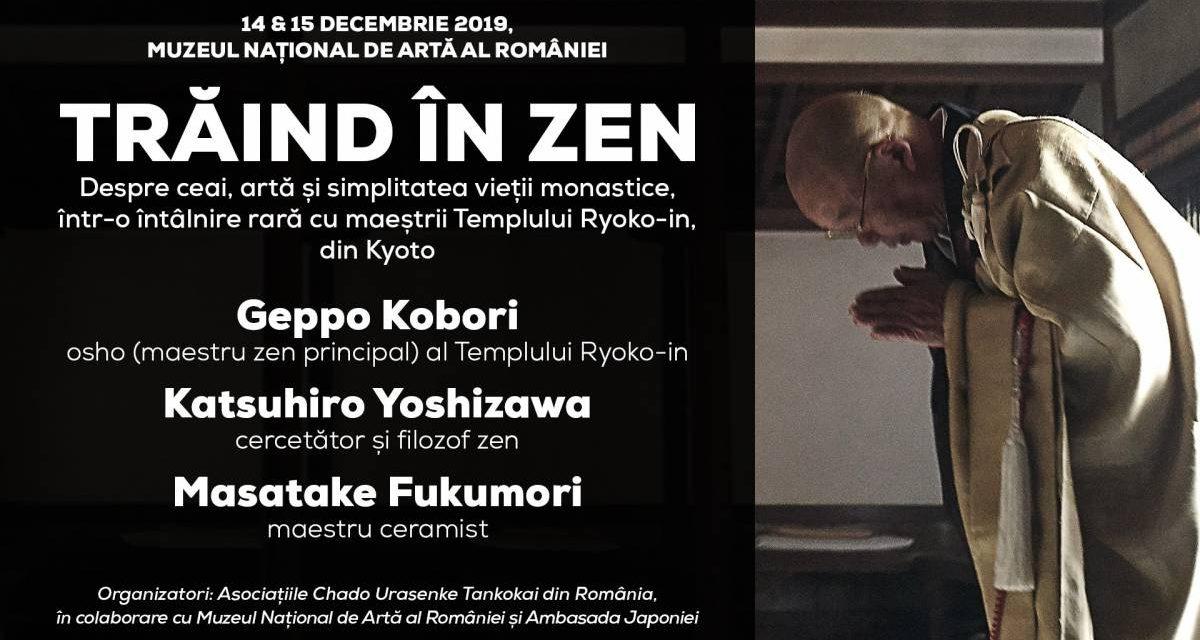 """""""Trăind în zen"""" Eveniment, 14-15 decembrie 2019 la Muzeul Național de Artă al României"""