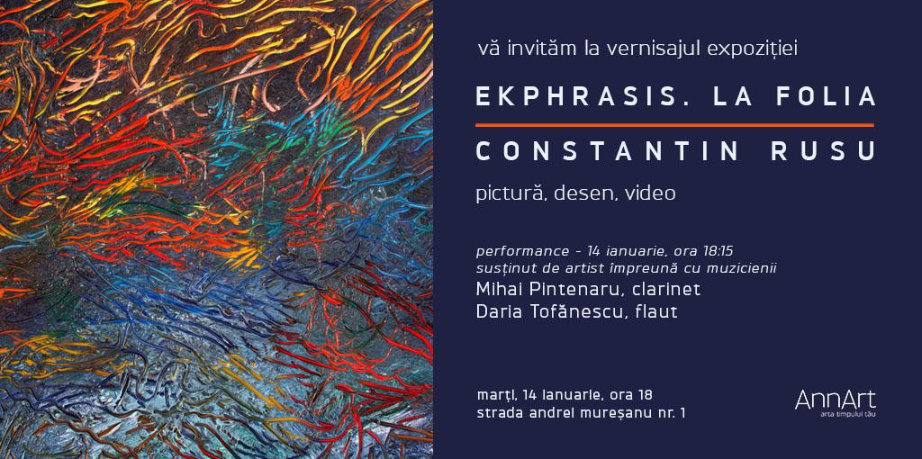 """Expoziție Constantin Rusu, """"Ekphrasis La Folia"""" @ AnnArt Gallery, București"""