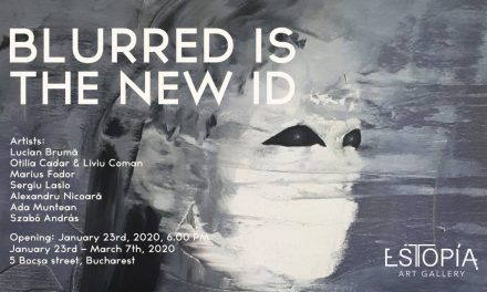 "Expoziție ""Blurred Is the New ID"" @ Galeria Estopia București"
