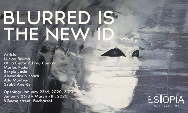 "Expoziție ""Blurred Is the New ID"" @ Galeria Estopia București"