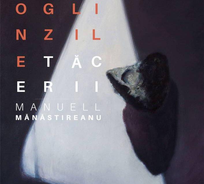 """Expoziție Manuell Mănăstireanu """"Oglinzile Tăcerii"""" la Elite Art Gallery din București"""