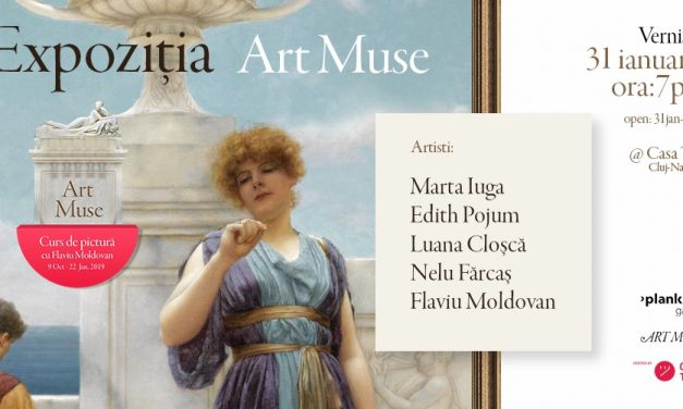 Expoziția Art Muse @ Casa Tiff, Cluj-Napoca