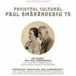 Proiectul cultural Paul Smărăndescu 75 cu prilejul Zilei Culturii Naționale