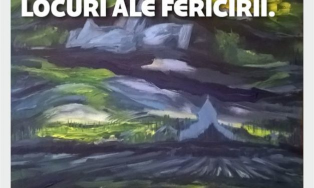 """Expoziţia personală Andreea Rus """"Locuri ale fericirii"""" @ Galeria """"Ion Irimescu"""" din Suceava"""