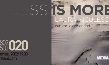 "Expoziție Laura Niculescu ""Less is more"" @ Arthalle Gallery, București"