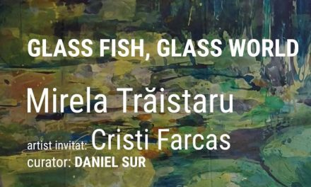 "Expoziție Mirela Trăistaru ""Glass fish, glass world – What would you choose?"", artist invitat Cristi Farcaș @ Muzeul Național al Literaturii Române"