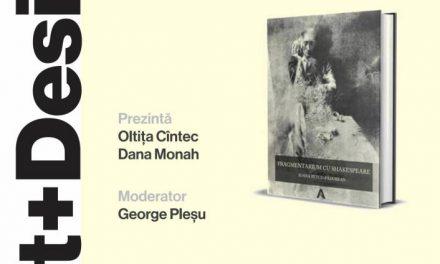Fragmentarium cu Shakespeare – lansare de carte @ Art+Design, Iași