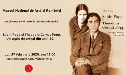 """Lansarea albumului """"Sabin Popp și Theodora Cernat Popp. Un cuplu de artiști din anii '20"""" @ MNAR"""