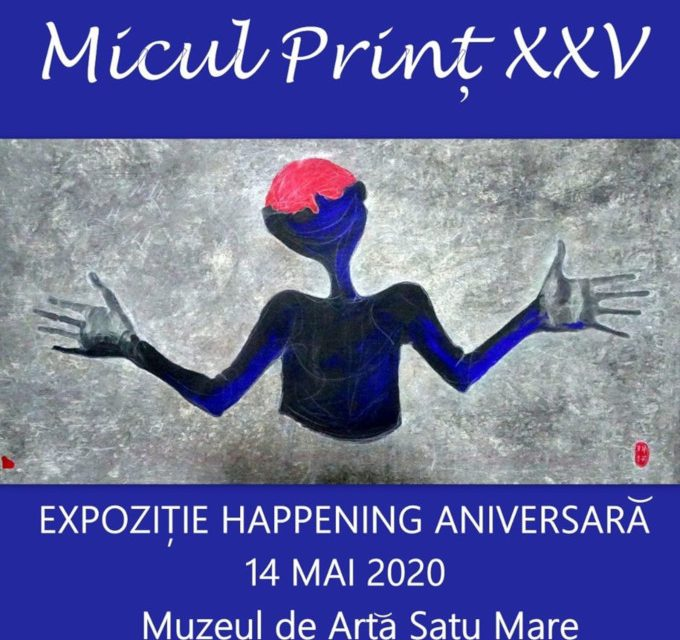 MICUL PRINȚ * UNIVERSAL-ANIVERSAR ediția a XXV a @ Muzeul de Artă Satu Mare