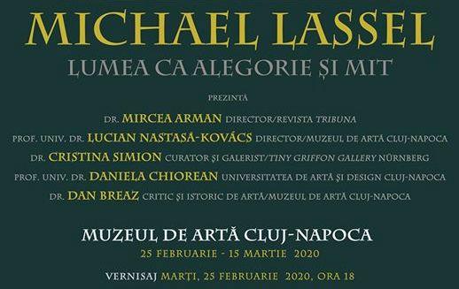 """Expoziție Michael Lassel """"LUMEA CA ALEGORIE ȘI MIT"""" @ Muzeul de Artă din Cluj-Napoca"""