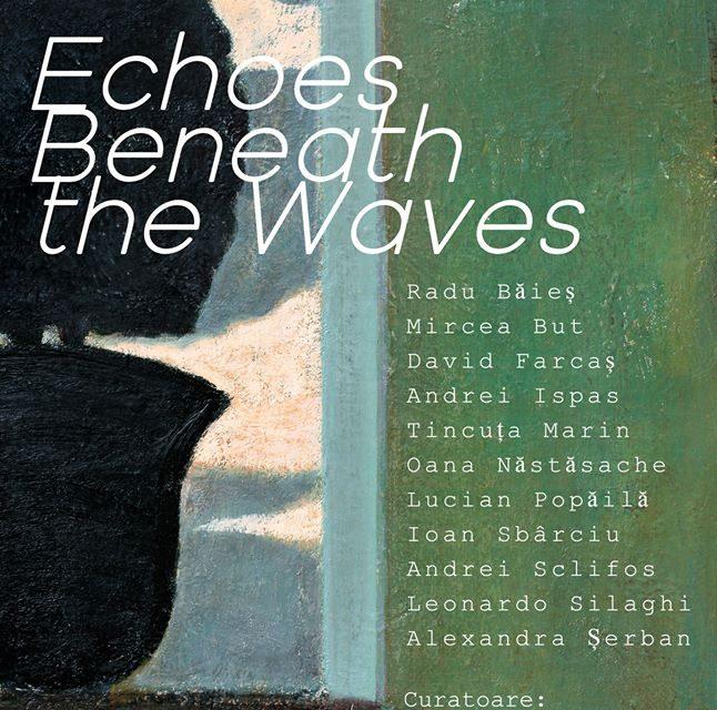 """Expoziție """"Echoes Beneath the Waves"""" @ Muzeul de Artă Cluj-Napoca"""