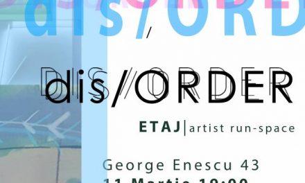 "Expoziție Georgeta Gherghinoiu ""Dez/Ordine"" @ ETAJ – artist run space, București"